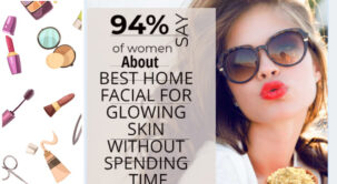 Best Home Facial for Glowing Skin without Spending Time
